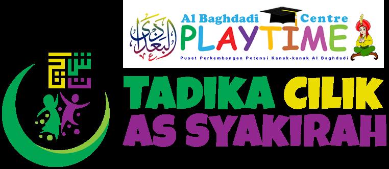 Al Baghdadi Playtime Centre – Tadika Cilik As Syakirah